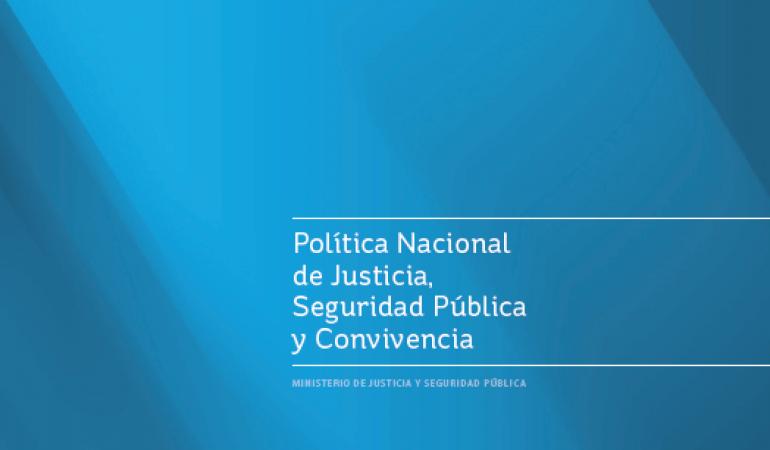 Política Nacional de Justicia, Seguridad Pública y Convivencia