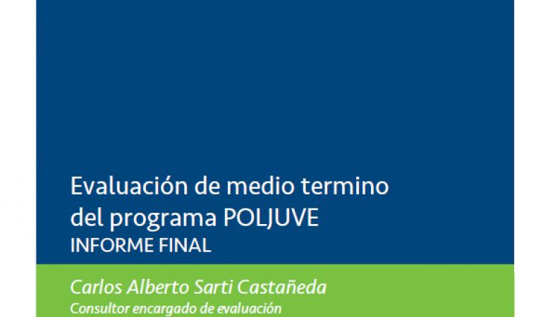 Evaluación de medio término del programa POLJUVE. Informe Final.