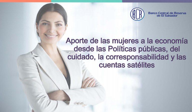 Aporte de las mujeres a la economía desde las Políticas públicas, del cuidado, la corresponsabilidad y las cuentas satélites