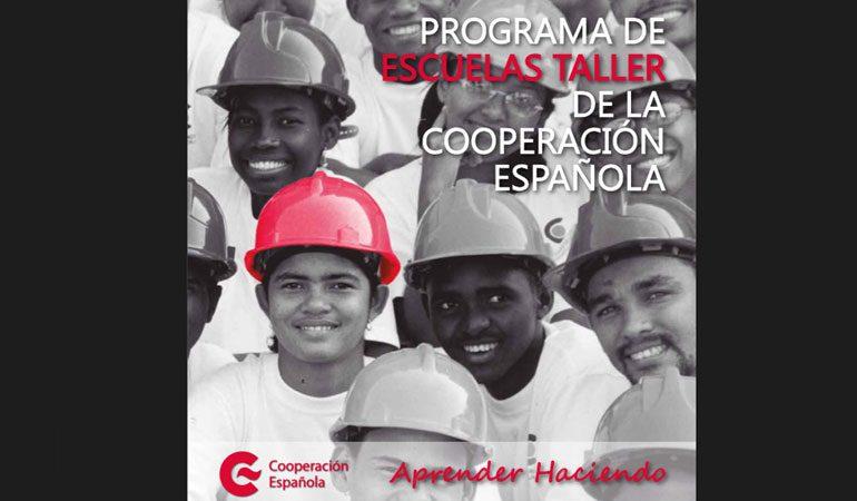 PROGRAMA DE ESCUELAS TALLER DE LA COOPERACIÓN ESPAÑOLA