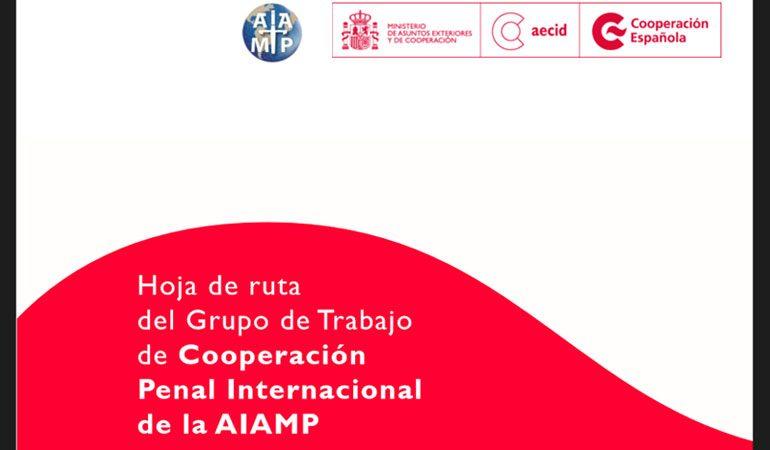 Hoja de ruta del Grupo de Trabajo de Cooperación Penal Internacional de la AIAMP