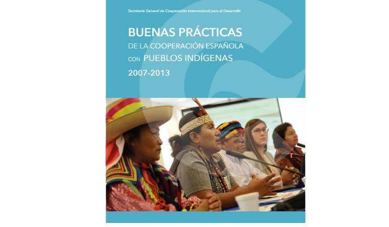 Buenas Prácticas de la Cooperación Española con Pueblos Indígenas 2007 – 2013