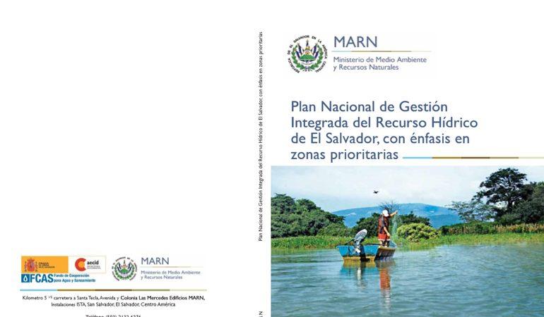 Plan Nacional de Gestión Integrada del Recurso Hídrico de El Salvador, con énfasis en zonas prioritarias