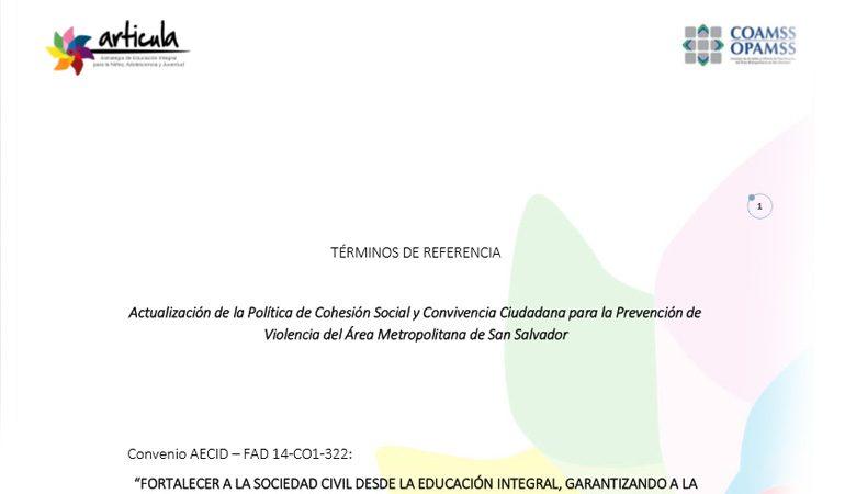 Consultoría: Actualización de la Política de Cohesión Social y Convivencia Ciudadana para la Prevención de Violencia del Área Metropolitana de San Salvador