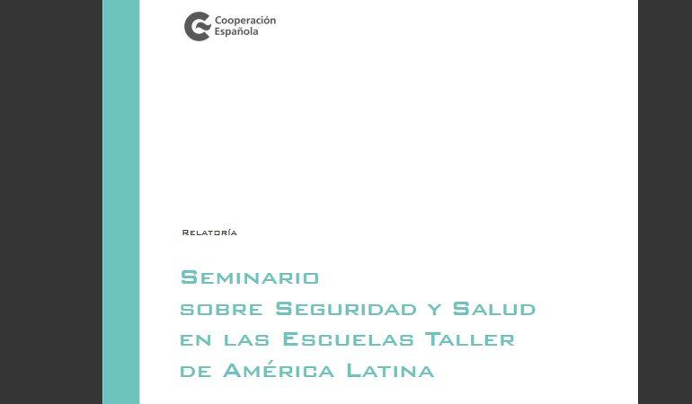 Seminario sobre Seguridad y Salud en las Escuelas Taller de América Latina
