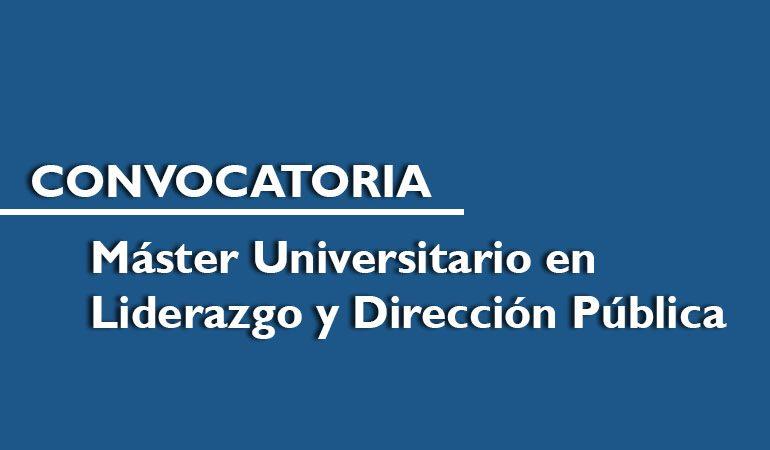 EL INAP CONVOCA EL MÁSTER UNIVERSITARIO EN LIDERAZGO Y DIRECCIÓN PÚBLICA
