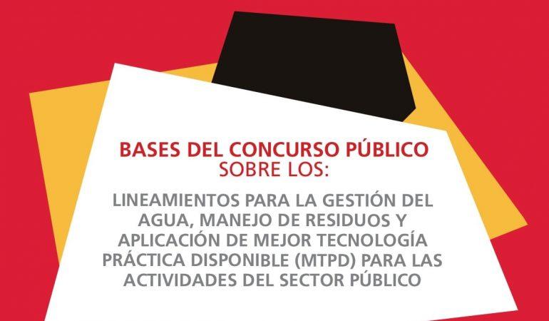 """Bases del Concurso Público sobre: """"Lineamientos para la Gestión del Agua, Manejo de Residuos y Aplicación de mejor Tecnología Práctica disponible (MTPD) para las Actividades del Sector Público"""""""
