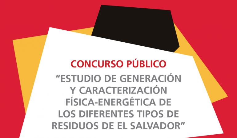 Concurso Público: «Estudio de Generación y Caracterización Física – Energética de los Diferentes tipos de Residuos de El Salvador»