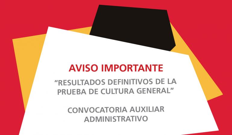 Resultados definitivos de la prueba de Cultura General-Auxiliar Administrativo