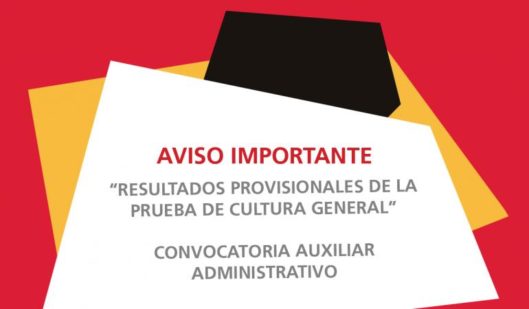 Resultados provisionales de la prueba de Cultura General-Auxiliar Administrativo
